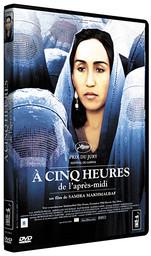 A cinq [5] heures de l'après-midi / un film de Samira Makhmalbaf   Makhmalbaf, Samira. Metteur en scène ou réalisateur