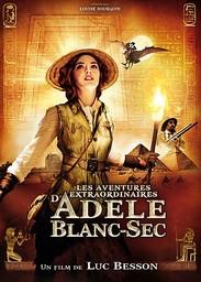Les Aventures extraordinaires d'Adèle Blanc-Sec / un film de Luc Besson   Besson, Luc. Metteur en scène ou réalisateur