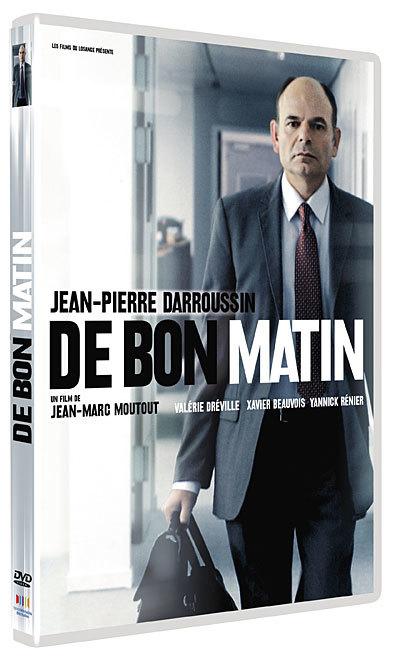 De bon matin / un film de Jean-Marc Moutout   Moutout, Jean-Marc. Metteur en scène ou réalisateur