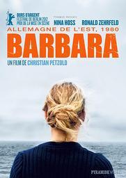 Barbara / un film de Christian Petzold | Petzold, Christian. Metteur en scène ou réalisateur