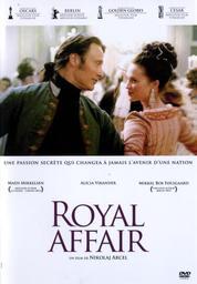Royal affair / un film de Nikolaj Arcel   Arcel, Nikolaj. Metteur en scène ou réalisateur