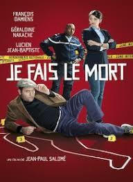 Je fais le mort / un film de Jean-Paul Salomé   Salomé, Jean-Paul. Metteur en scène ou réalisateur