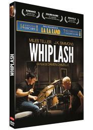 Whiplash / un film de Damien Chazelle   Chazelle, Damien. Metteur en scène ou réalisateur