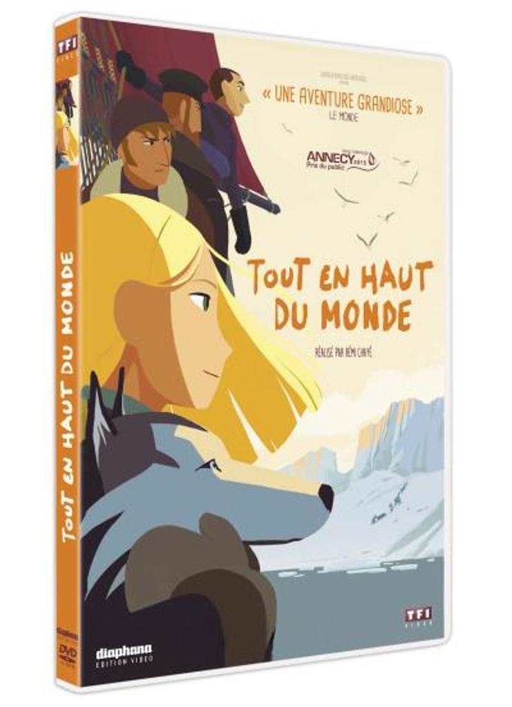 Tout en haut du monde / un film d'animation de Rémi Chayé   Chayé, Rémi. Metteur en scène ou réalisateur