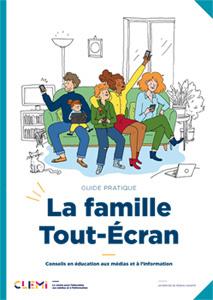La famille tout-écran : Conseils en éducation aux médias et à l'information |