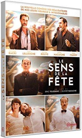 Le Sens de la fête / un film d'Eric Tolédano et Olivier Nakache   Toledano, Eric. Metteur en scène ou réalisateur. Scénariste