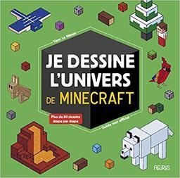 Je dessine l'univers de Minecraft : guide non officiel / Yann Le Nénan | Le Nénan, Yann. Auteur