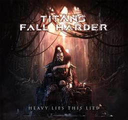 Heavy lies this life / Titans Fall Harder, ens. voc. & instr.   Titans Fall Harder. Musicien. Ens. voc. & instr.