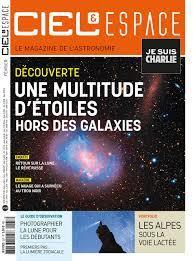 Ciel et espace : l'univers de l'Association française d'astronomie / dir. publ. Olivier Las Vergnas   Las Vergnas, Olivier. Directeur de publication