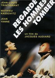 Regarde les hommes tomber / un film de Jacques Audiard   Audiard, Jacques. Metteur en scène ou réalisateur