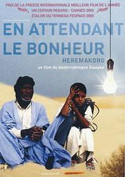 En attendant le bonheur : Heremakono / un film de Abderrahmane Sissako   Sissako, Abderrahmane. Metteur en scène ou réalisateur